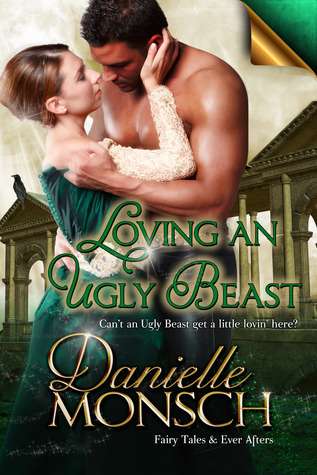 Loving an Ugly Beast by Danielle Monsch