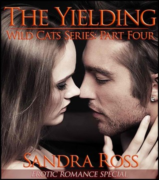 The Yielding (Wild Cats, #4)