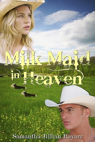 Milk Maid In Heaven: A Novella