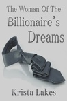 The Woman of the Billionaire's Dreams (The Woman of the Billionaire's Dreams, #1)
