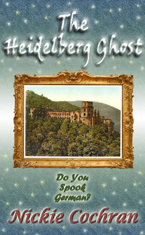 The Heidelberg Ghost by Nickie Cochran