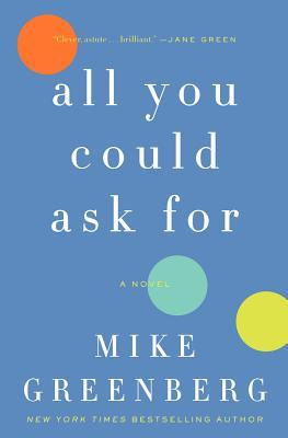 Book Review – All You Could Ask For: A Novel by Mike Greenberg