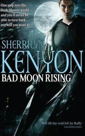 Bad Moon Rising (Dark-Hunter, #18; Were-Hunter, #5; Hellchaser, #2)