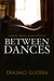 Between Dances (Kindle Edition)