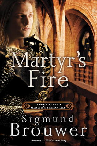 Martyr's Fire (Merlin's Immortals, #3)