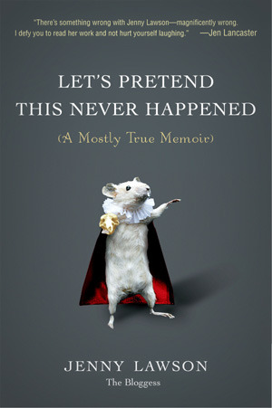 Audiobook Review: Let's Pretend This Never Happened by Jenny Lawson | The 1000th Voice Blog