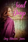 Soul Deep (Soul Quest, #3)