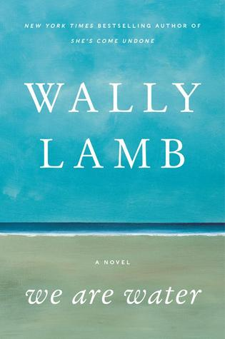 Book Review: We Are Water by Wally Lamb