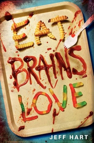 Eat Brains Love by Jeff Hart