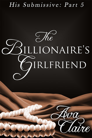 http://www.amazon.com/Billionaires-Girlfriend-Submissive-Part-Five-ebook/dp/B00B5XDDHI