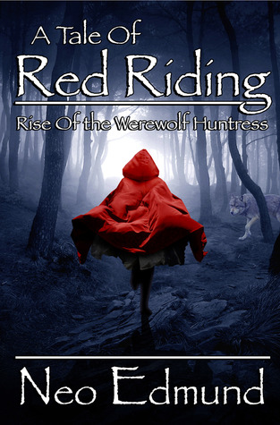 A Tale of Red Riding: Rise Of The Werewolf Huntress