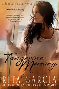 Tangerine Morning: Jezzica's Story (Serenity Cove, #2)