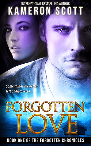 Forgotten Love: An Action-Packed Adventure Romance (Book One of the Forgotten Chronicles)