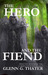 The Hero and the Fiend by Glenn G. Thater