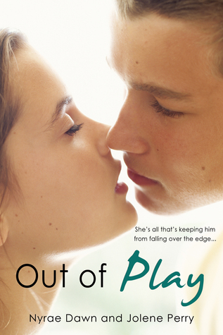 Out Of Play by Jolene Perry & Nyrae Dawn