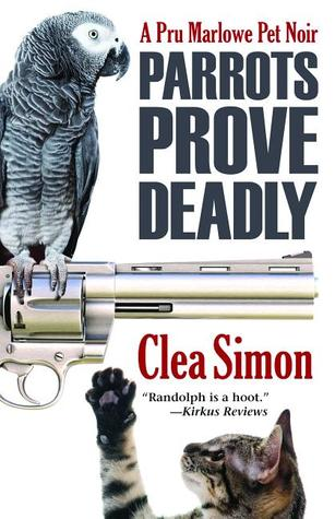 Parrots Prove Deadly: A Pru Marlowe Mystery