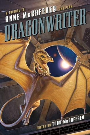 Dragonwriter: A Tribute to Anne McCaffrey and Pern (review)