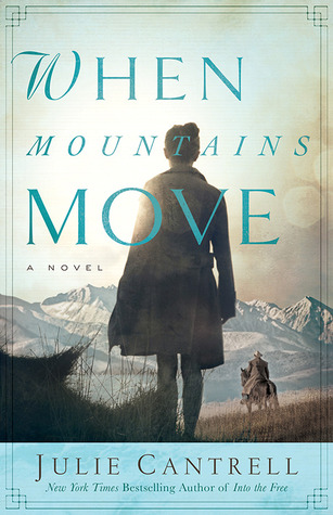 When Mountains Move (Into the Free #2)