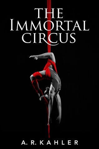 immortal circus, a. r. kahler