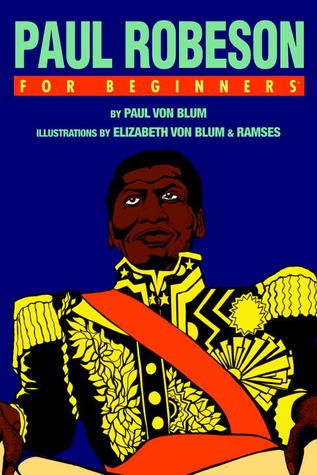 Paul Robeson For Beginners by Paul Von Blum