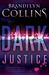Dark Justice: A Novel