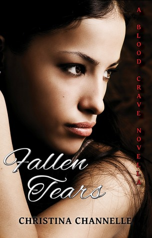 Fallen Tears: A Blood Crave Novella (Blood Crave, #1.5)