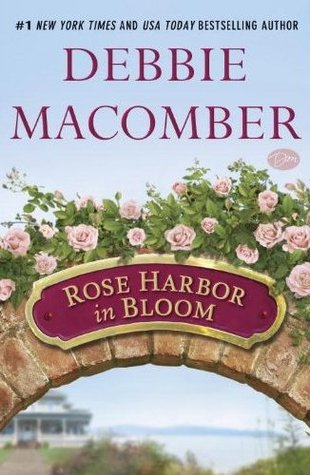 Rose Harbor in Bloom, by Debbie Macomber