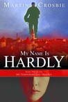 My Name Is Hardly (My Temporary Life #2)