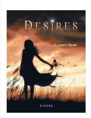 Desires by R.  Rose