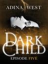 Dark Child Episode 5