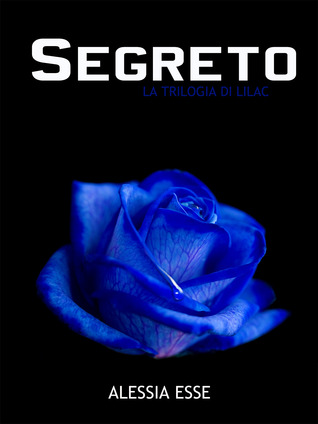 Segreto (La Trilogia di Lilac #2)