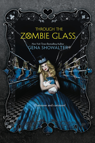 Through the Zombie Glass (White Rabbit Chronicles, #2)  - Gena Showalter