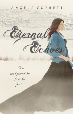 Eternal Echoes by Angela Corbett