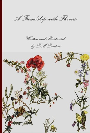 A Friendship with Flowers by D.M. Denton