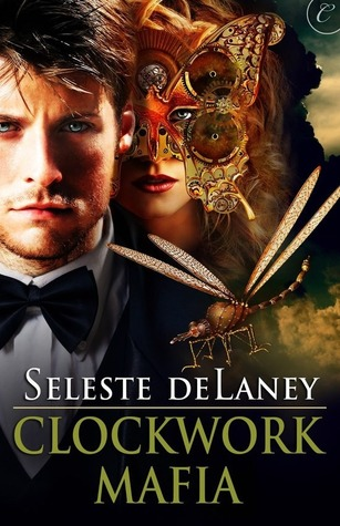 Clockwork Mafia, by Seleste deLaney (review)