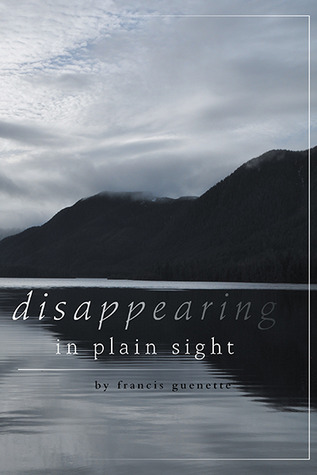 Disappearing in Plain Sight by Francis L. Guenette