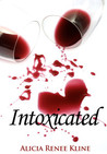 Intoxicated (The Intoxicated Books, #1)