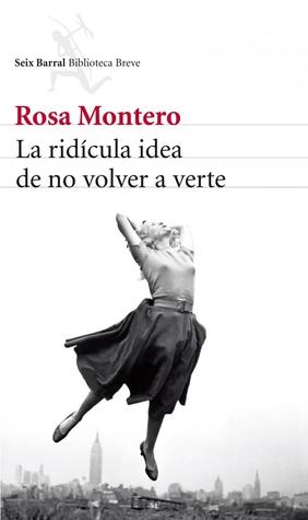 Reseña: La ridícula idea de no volver a verte - Rosa Montero