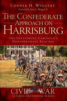 The Confederate Approach on Harrisburg by Cooper H. Wingert