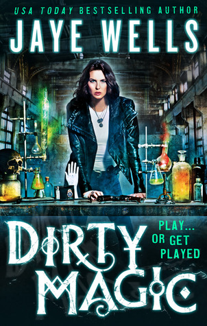 Cover of Dirty Magic by Jaye Wells
