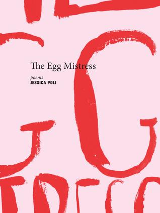 The Egg Mistress by Jessica Poli