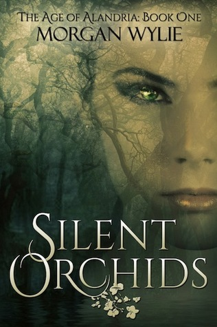 Silent Orchids (The Age of Alandria, Book 1)