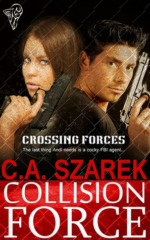 Collision Force (Crossing Forces Book One)