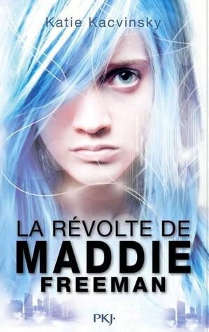 La révolte de Maddie Freeman (La révolte de Maddie Freeman, #1)
