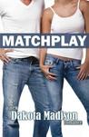 Matchplay (Matchplay, #1)