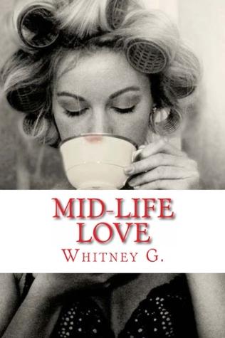 Mid Life Love (Mid Life Love, #1)