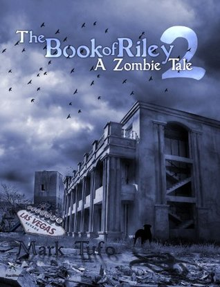 The Book Of Riley 2 A Zombie Tale (The Book of Riley #2) - Mark Tufo