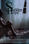 Sudden Hope by Mira Garland