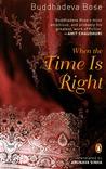 When the Time Is Right price comparison at Flipkart, Amazon, Crossword, Uread, Bookadda, Landmark, Homeshop18