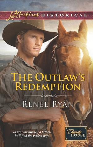 The Outlaw's Redemption by Renee Ryan